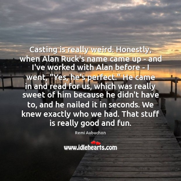 Casting is really weird. Honestly, when Alan Ruck's name came up – Image