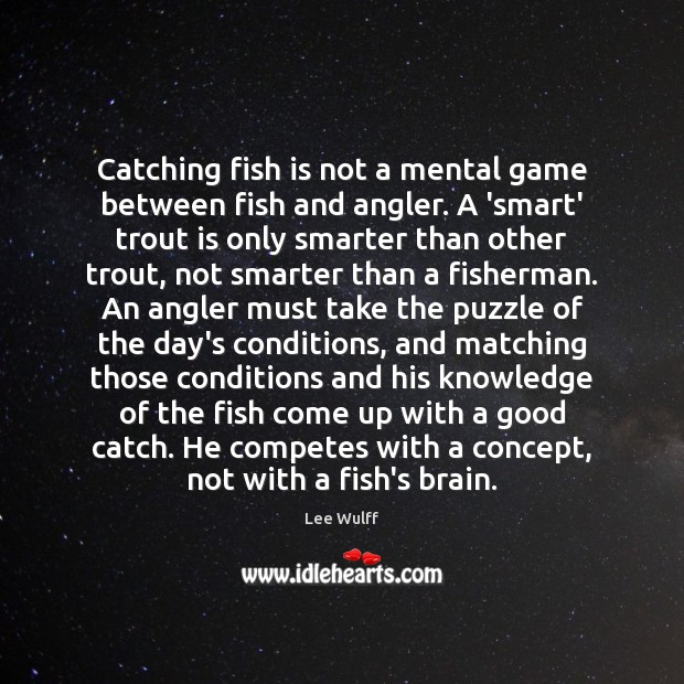 Image, Catching fish is not a mental game between fish and angler. A