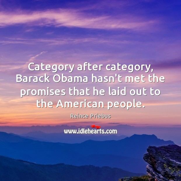 Category after category, Barack Obama hasn't met the promises that he laid Image