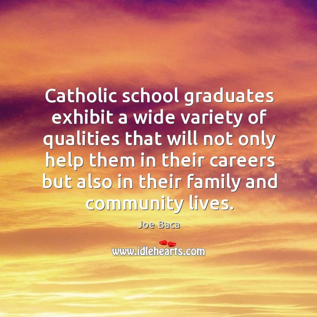 Catholic school graduates exhibit a wide variety of qualities that will not only help them in Image