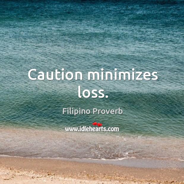 Caution minimizes loss. Filipino Proverbs Image