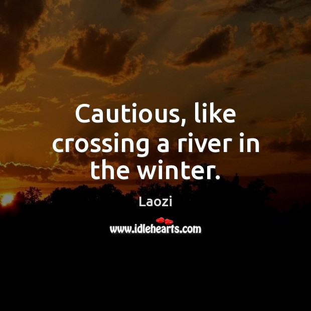 Image, Cautious, like crossing a river in the winter.