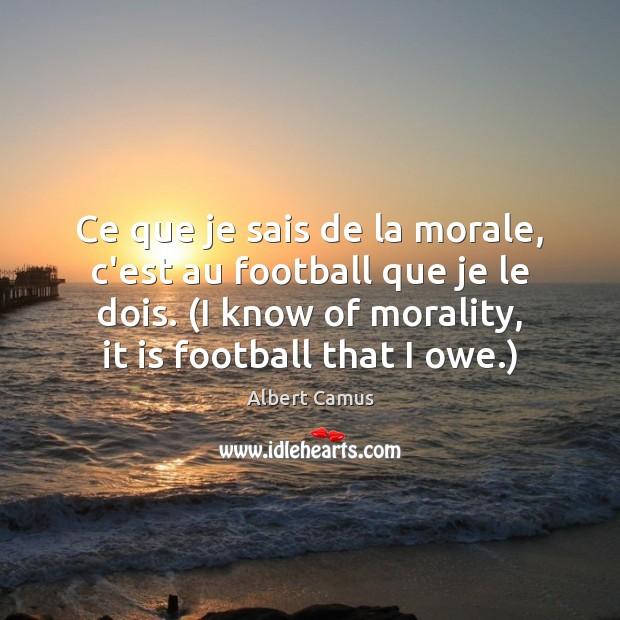 Image, Ce que je sais de la morale, c'est au football que je