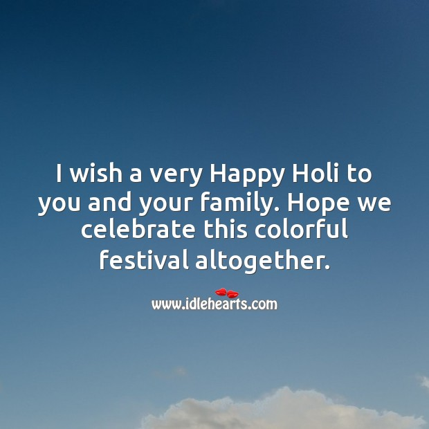Celebrate this colorful festival altogether. Happy holi. Holi Messages Image