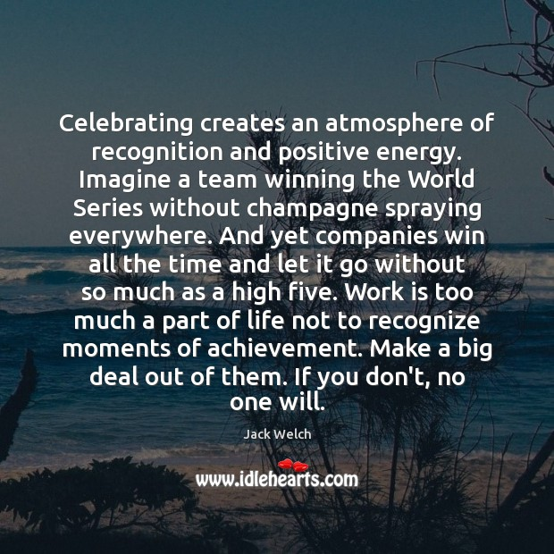 Celebrating creates an atmosphere of recognition and positive energy. Imagine a team Image