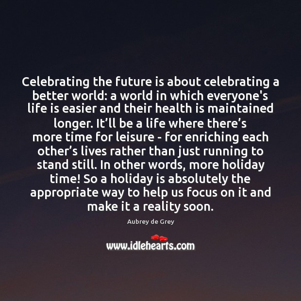 Image, Celebrating the future is about celebrating a better world: a world in
