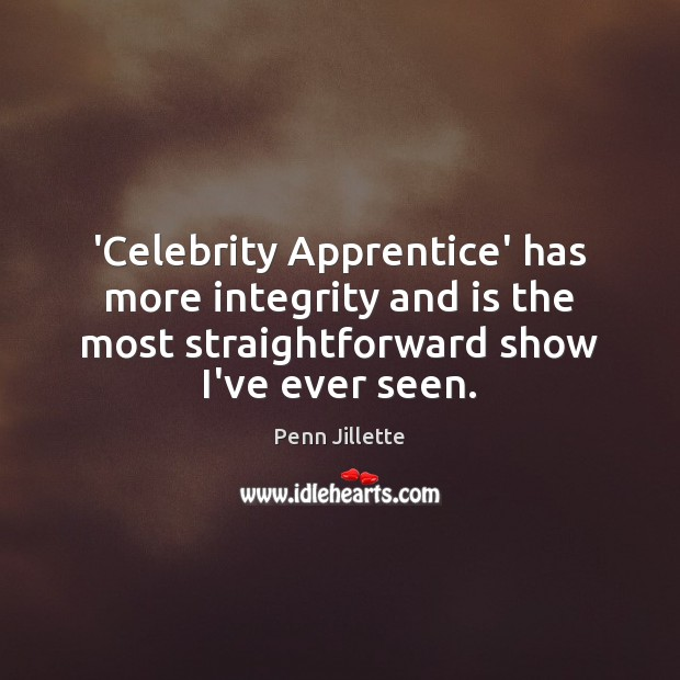 Image, 'Celebrity Apprentice' has more integrity and is the most straightforward show I've
