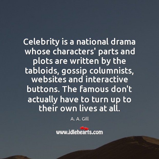Image, Celebrity is a national drama whose characters' parts and plots are written