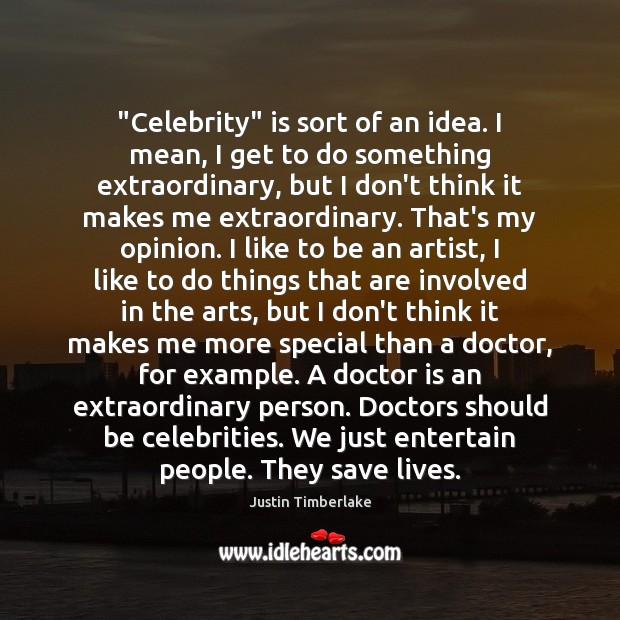 """Celebrity"" is sort of an idea. I mean, I get to do Image"