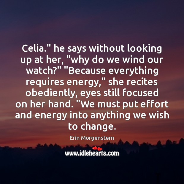 """Celia."""" he says without looking up at her, """"why do we wind Image"""