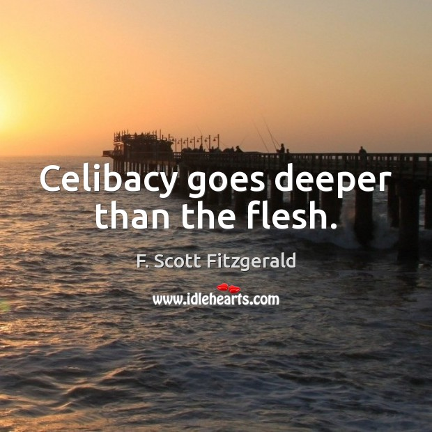 Image, Celibacy goes deeper than the flesh.