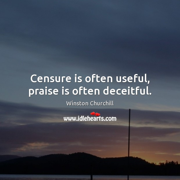 Image, Censure is often useful, praise is often deceitful.