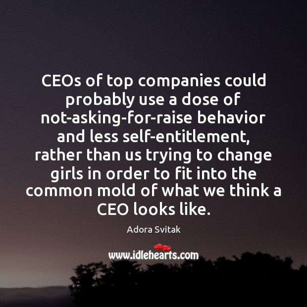 Image, CEOs of top companies could probably use a dose of not-asking-for-raise behavior