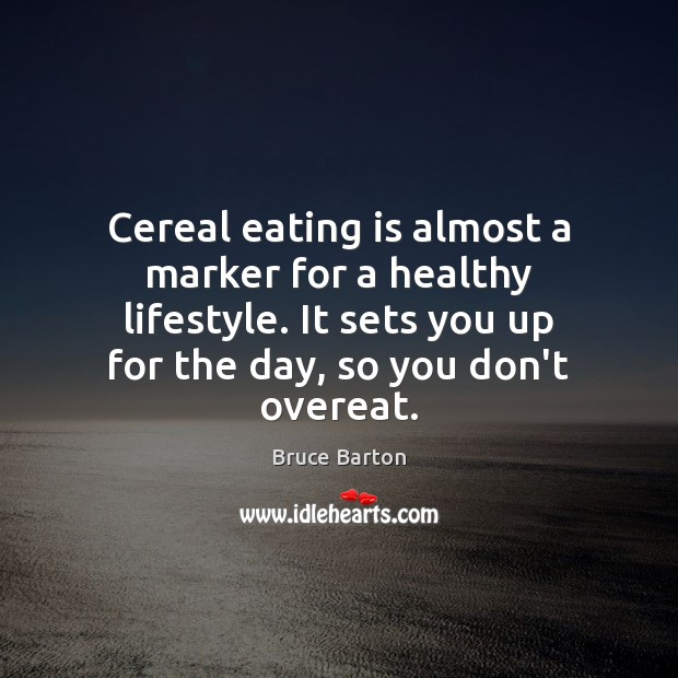 Image, Cereal eating is almost a marker for a healthy lifestyle. It sets