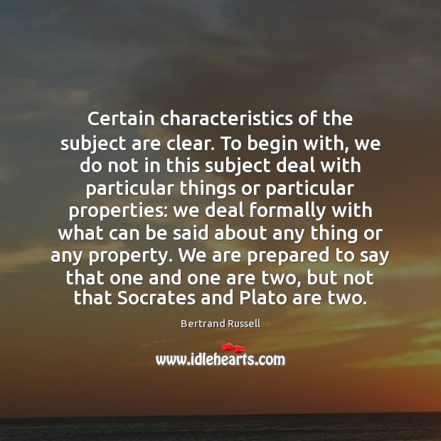 Certain characteristics of the subject are clear. To begin with, we do Image
