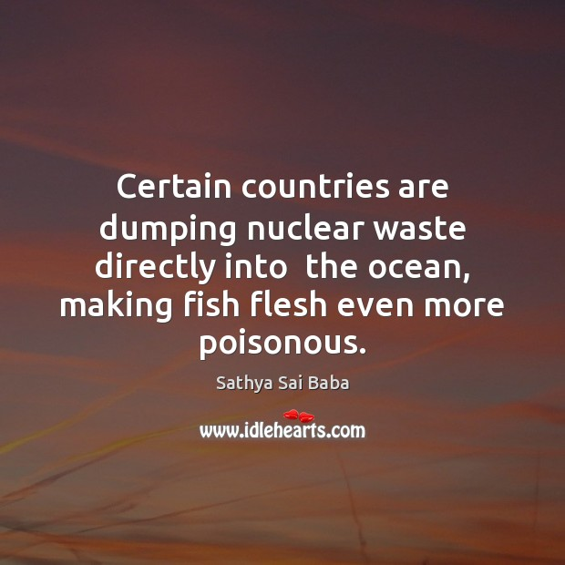 Image, Certain countries are dumping nuclear waste directly into  the ocean, making fish