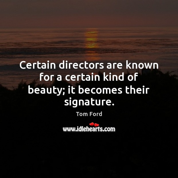Certain directors are known for a certain kind of beauty; it becomes their signature. Image