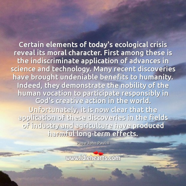 Image, Certain elements of today's ecological crisis reveal its moral character. First among