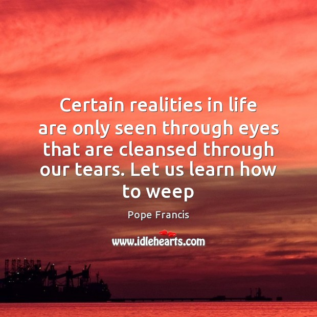 Certain realities in life are only seen through eyes that are cleansed Image