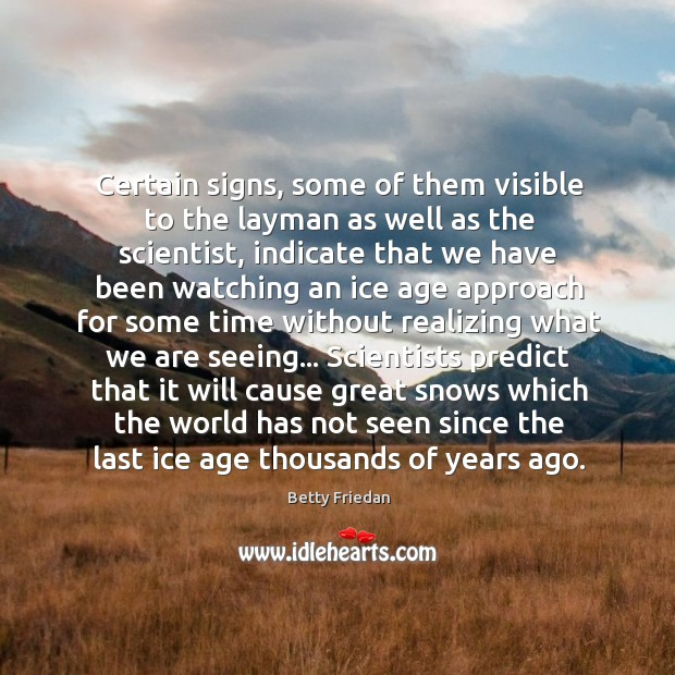 Certain signs, some of them visible to the layman as well as Image