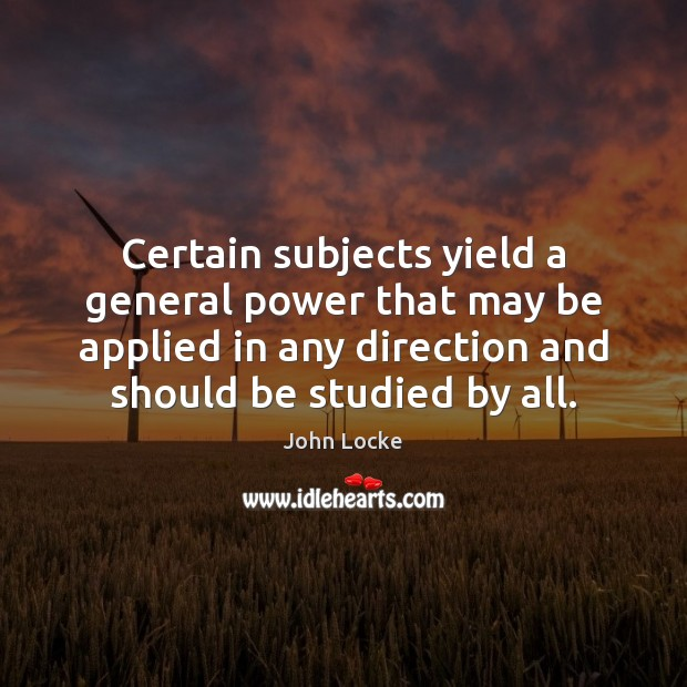Image about Certain subjects yield a general power that may be applied in any