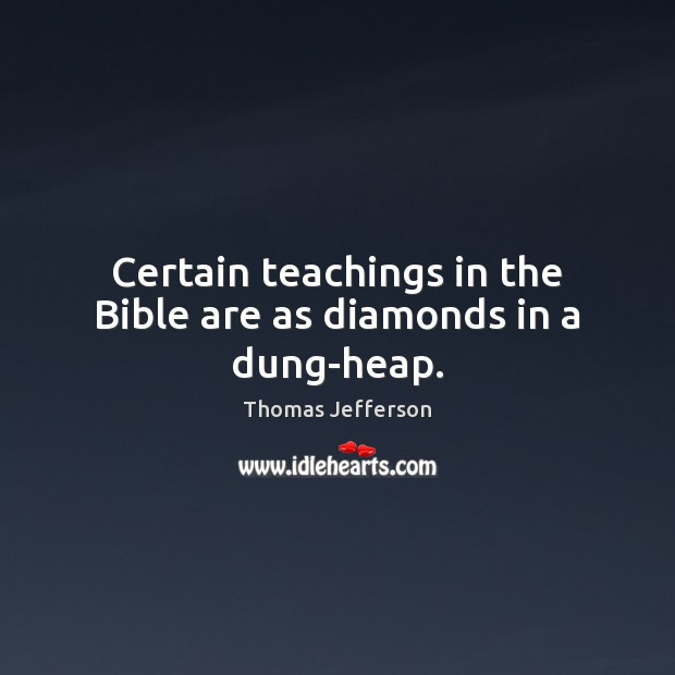 Certain teachings in the Bible are as diamonds in a dung-heap. Image