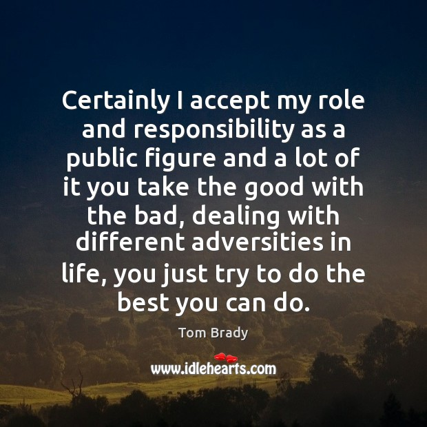 Image, Certainly I accept my role and responsibility as a public figure and