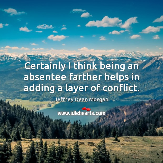 Image, Certainly I think being an absentee farther helps in adding a layer of conflict.