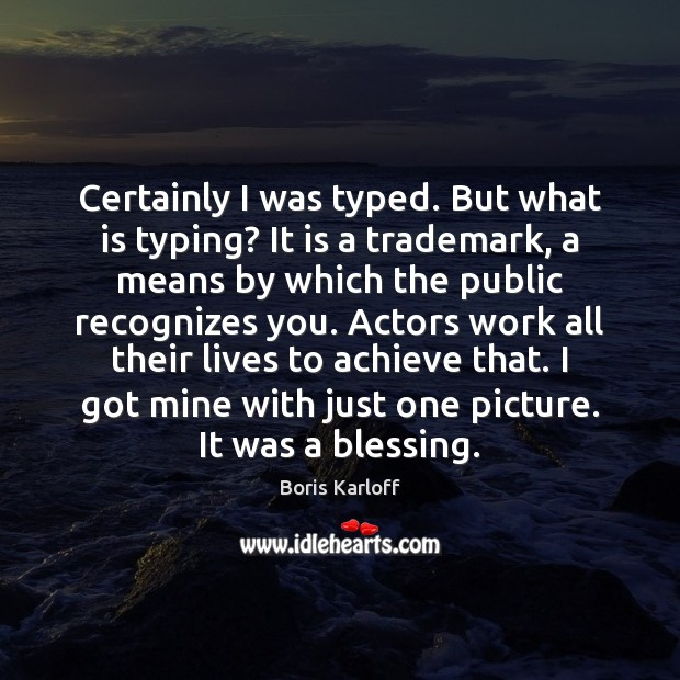 Image, Certainly I was typed. But what is typing? It is a trademark,