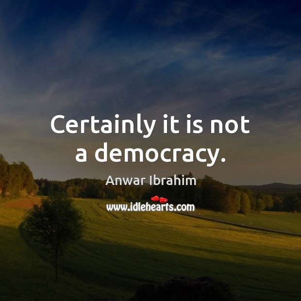 Image, Certainly it is not a democracy.