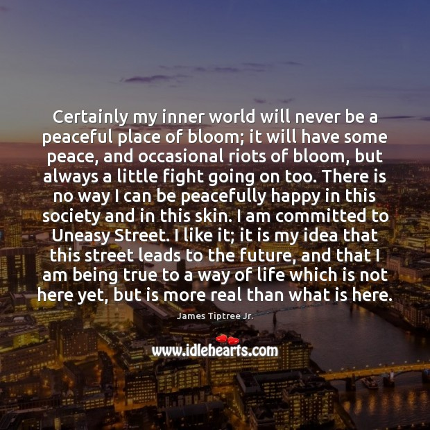 Certainly my inner world will never be a peaceful place of bloom; Image