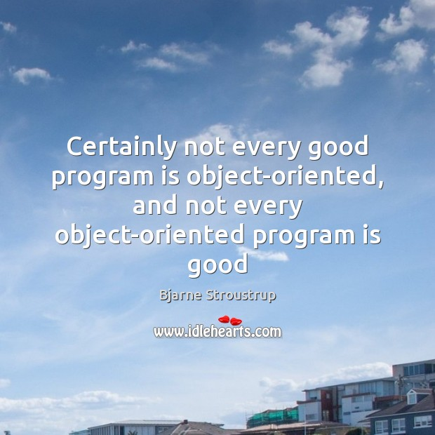 Image, Certainly not every good program is object-oriented, and not every object-oriented program
