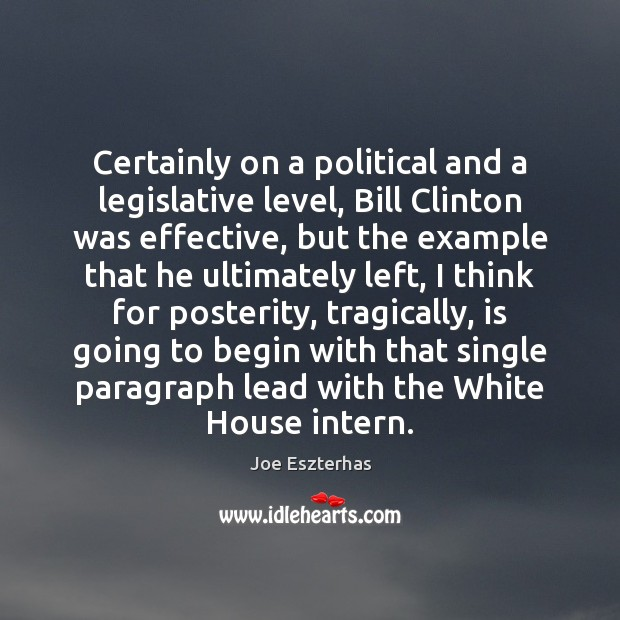 Certainly on a political and a legislative level, Bill Clinton was effective, Image