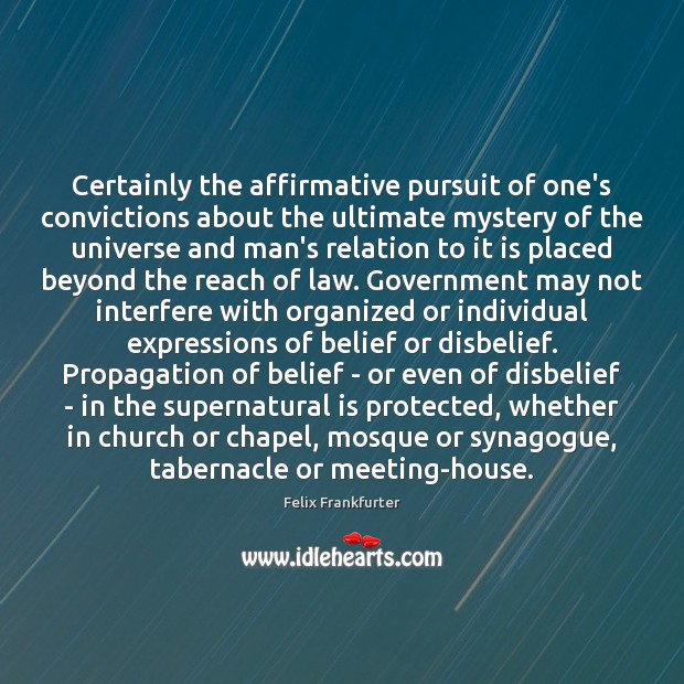 Image, Certainly the affirmative pursuit of one's convictions about the ultimate mystery of
