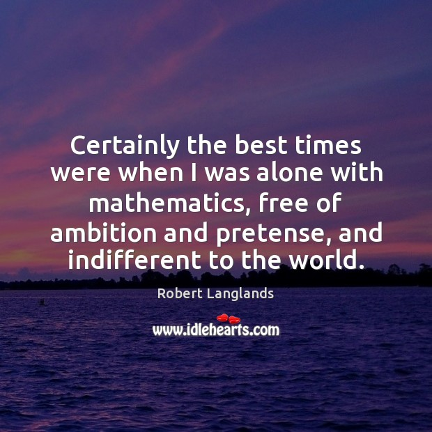 Image, Certainly the best times were when I was alone with mathematics, free