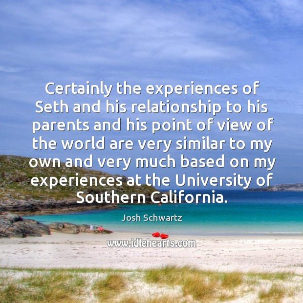 Image, Certainly the experiences of seth and his relationship to his parents and his point of view of the world