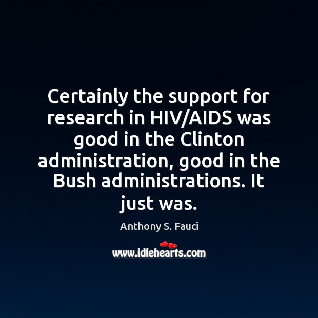 Image, Certainly the support for research in HIV/AIDS was good in the