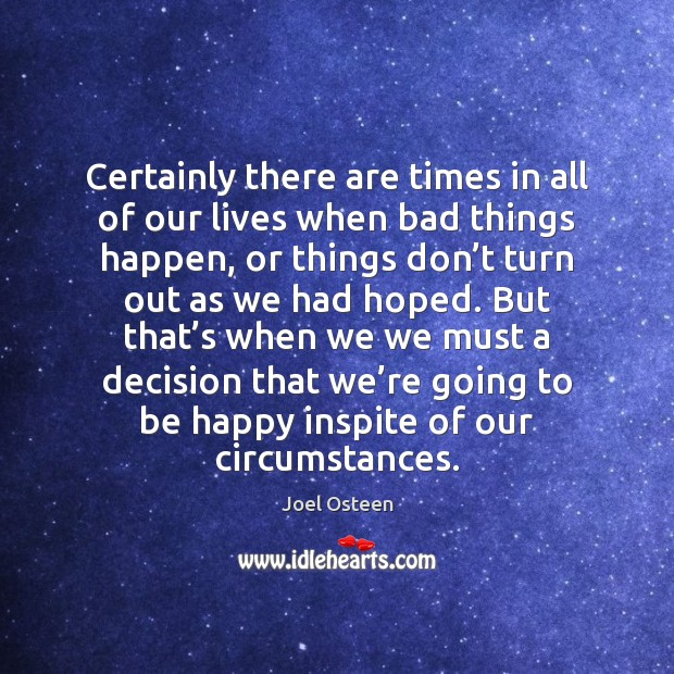 Image, Certainly there are times in all of our lives when bad things