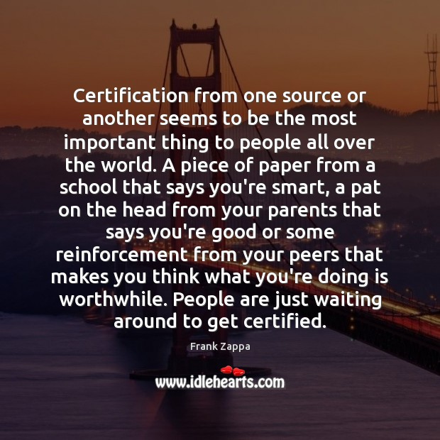 Certification from one source or another seems to be the most important Image