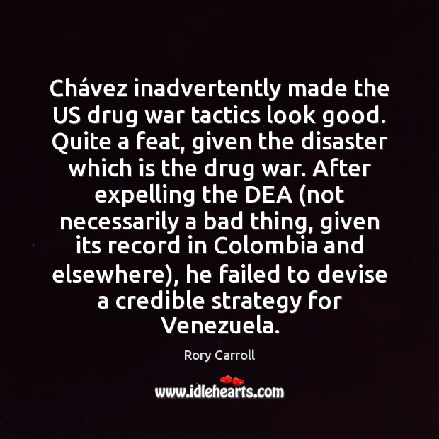 Chávez inadvertently made the US drug war tactics look good. Quite Image