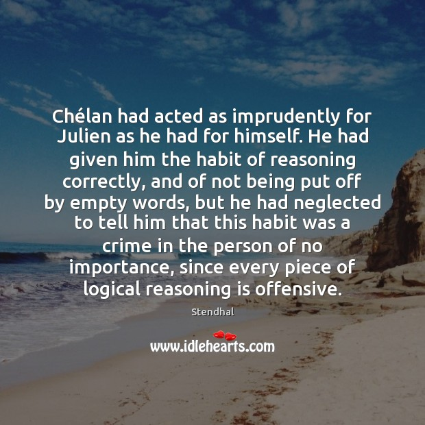 Chélan had acted as imprudently for Julien as he had for Stendhal Picture Quote
