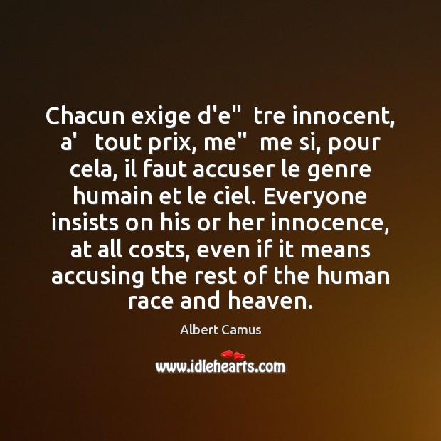 """Image, Chacun exige d'e""""  tre innocent, a'   tout prix, me""""  me si, pour"""
