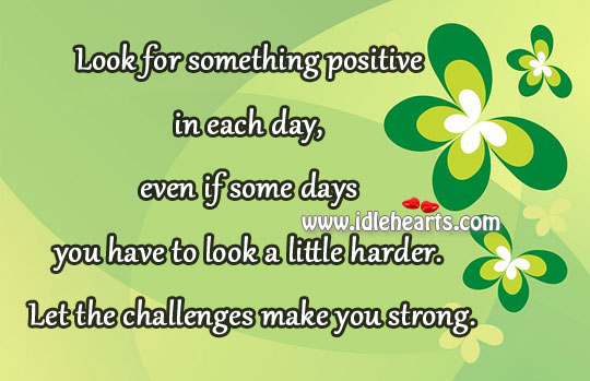 Let the challenges make you strong. Image