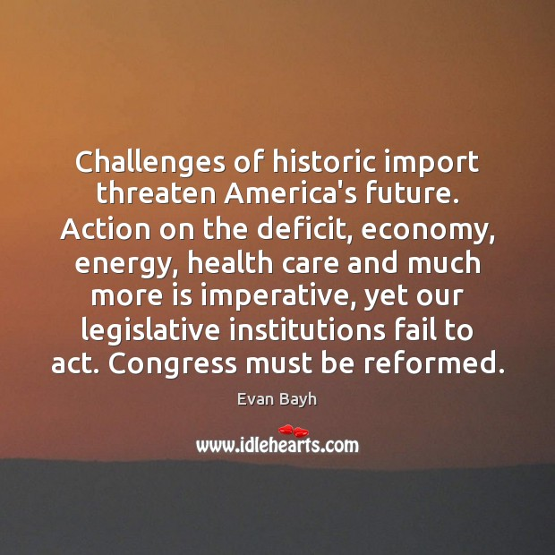 Challenges of historic import threaten America's future. Action on the deficit, economy, Image