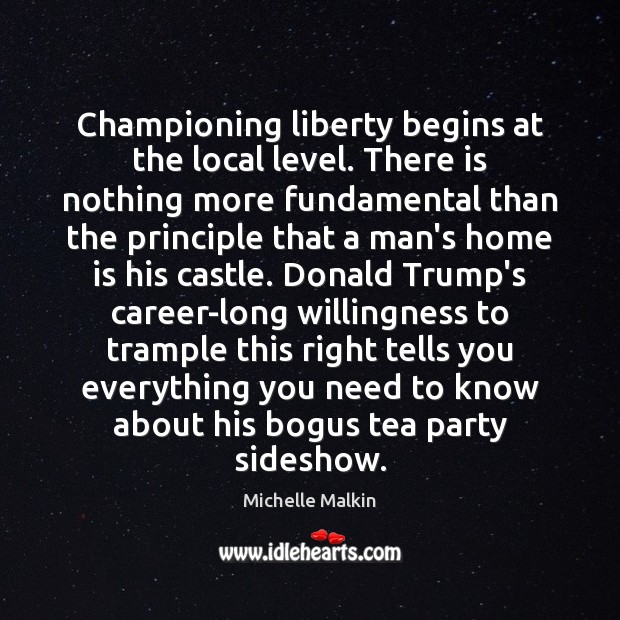 Championing liberty begins at the local level. There is nothing more fundamental Image