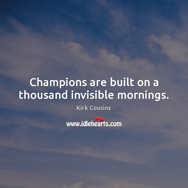 Champions are built on a thousand invisible mornings. Image