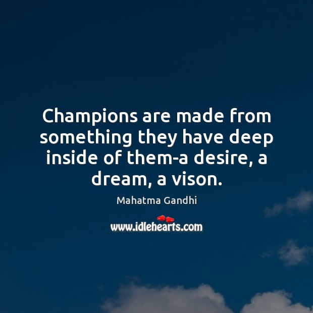 Image, Champions are made from something they have deep inside of them-a desire,