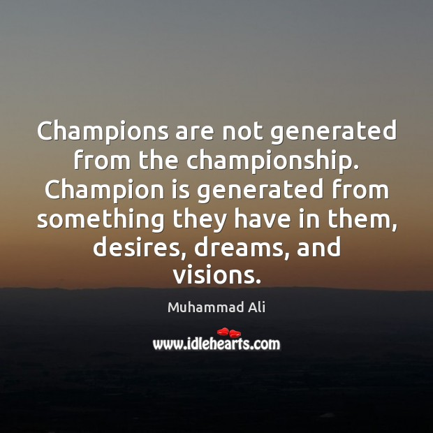 Image, Champions are not generated from the championship. Champion is generated from something