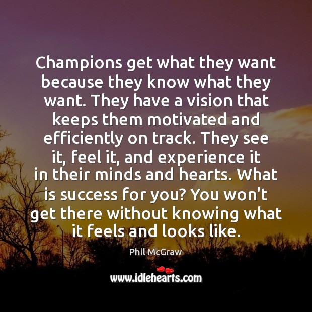 Image, Champions get what they want because they know what they want. They