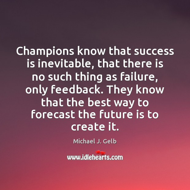 Champions know that success is inevitable, that there is no such thing Image